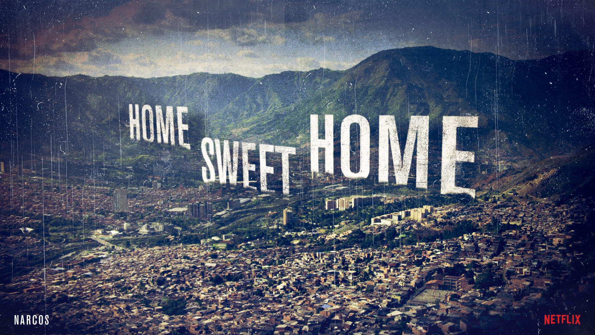 Narcos Home Sweet Home